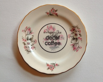8th deadly sin: decaf - altered vintage plate