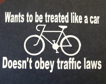 Wants to be Treated like a Car Doesn't obey Traffic Law Car Truck Boat Car Vinyl Window Decal Sticker #248