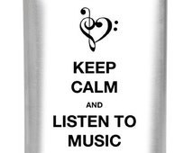 Matte Stainless Steel 8 oz 6 oz or 4 oz Flask vinyl wrapped keep Calm and listen to Music