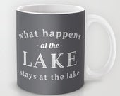 What Happens At The Lake Ceramic Coffee Mug 11 oz or 15 oz, microwave dishwasher safe coffee cup, grey quote large coffee mug, choose color