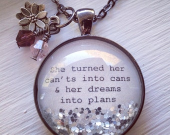 She turned her cants into can & dreams into plans