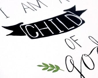 I Am a Child of God - art print