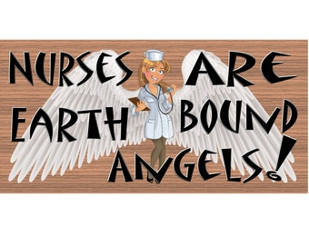 Wood Signs -Nurses are Earth Bound Angels GS 1241- Nurse Wooden sign - Nurse sayings