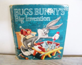Bugs Bunny's Great Invention - Whitman Tell a Tale Book - Vintage Children's Book - Ralph Heimdahl - Warner Brothers - 1953 - No 2576