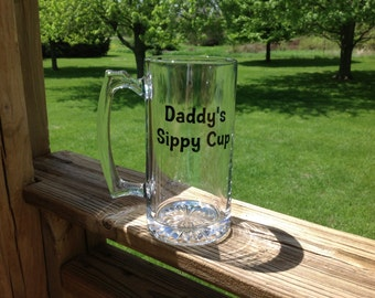 Beer Mug with Daddy's Sippy Cup in Vinyl Color of Your Choice