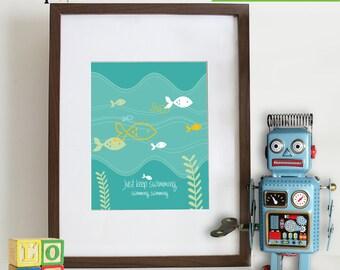 Just keep swimming print, Nursery Print, Fish print, Ocean print, Under the Sea Print, Item  011