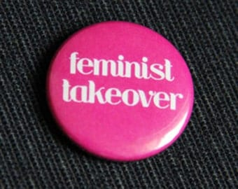 "button / badge  ""feminist takeover"""