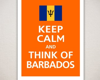 Keep Calm and THINK OF BARBADOS Art Print 11x14 (Featured color: Orange--choose your own colors)