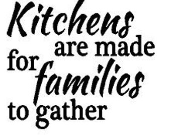 Kitchens are made for families to gather Decal