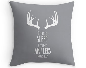 """Antler Decorative Throw Pillow Cover with the quote """"To go to sleep, I count Antlers not Sheep"""", Rustic Nursery Pillow"""