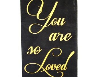 You are so loved Painted Wood Sign - Nursery Decor - gold and black decor - baby shower gift - nursery decor - painted nursery sign