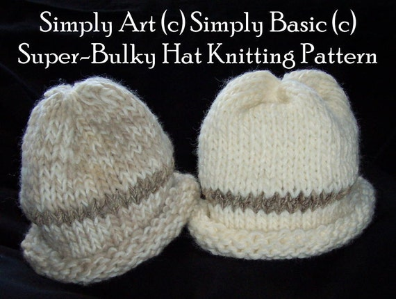 Simply Art c Simply Basic c Super-Bulky Hat Knitting