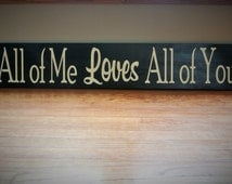 All of Me Loves All of You Long Wooden Sign- Wooden Anniversary Gift - Love Sign - Country Decor