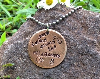 You belong among the wildflowers -Tom Petty quote copper necklace