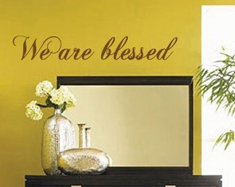We are blessed Wall Quote Art Stickers Wall Decals