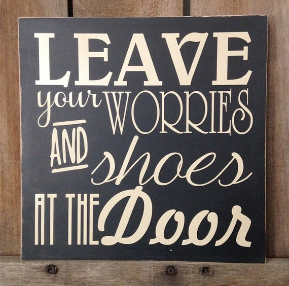 Leave your worries and shoes at the door Hanging Sign Wall