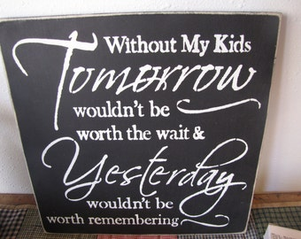 Without my Children.... wood sign