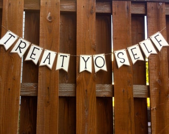 Treat Yo Self- Candy Bar or Cake Table Paper Pennant Banner