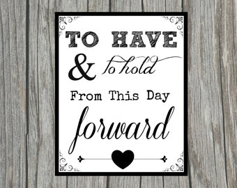 "DIY Printable ""To Have and to Hold From This Day Forward"" Sign for Wedding Shower, Reception or Anniversary 8x10 Sign"