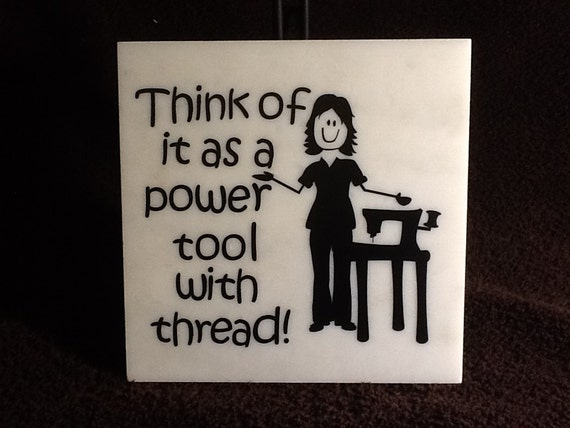 POWER TOOL with THREAD - Seamstress Gift - Love to Sew - Tailor Gift - Craft Room Decor - Sewing Plaque - Seamstress Humor - Sewing Room