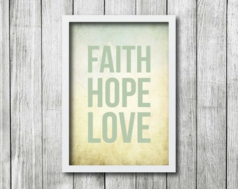 INSTANT DOWNLOAD - Faith Hope Love Print