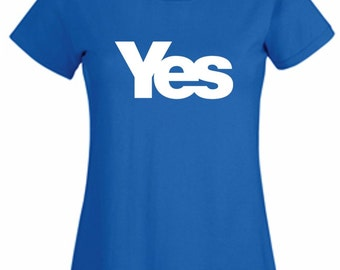 Ladies T shirt vote yes for Scotland Scottish independence blue or white sizes 8 to 18