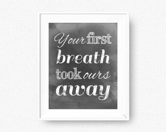 Chalkboard nursery art, Your first breath took ours away, nursery printable, printable, digital file, nursery printable wall art, kids art