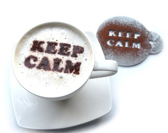 Keep Calm - coffee stencil, cake stencil, cupcake stencil