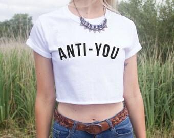 Anti-You Crop Top Shirt Slogan Statement Tumblr Fashion Blogger Grunge Hipster
