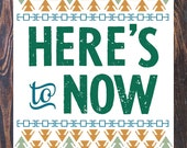 Here's to Now - Modest Mouse Giclee Art Print, Free Shipping in US, many sizes, inspirational art, geometric, gifts for dad, graduation gift