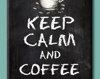 Keep Calm and Coffee On. Chalkboard style FRIDGE MAGNET