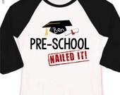 Pre-school graduation shirt - graduation cap and diploma funny pre-school nailed it personalized RAGLAN style graduation Tshirt
