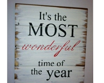 "Its the most wonderful time of the year 13""w x14""h hand-painted wood sign"