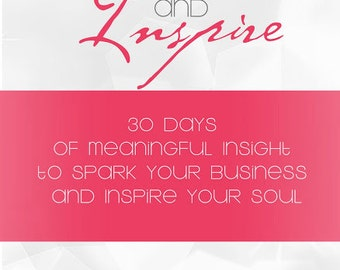 Trade Paperback Spark and Inspire: 30 Days Soulful Insight to Spark Your Business Inspire Your Soul 45 Creative Entrepreneurs Share 6x9