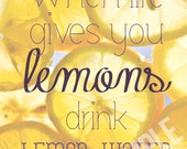 "8x10 PRINT Essential Oils ""When life gives you lemons, drink lemon water"" Young Living or DoTerra {Perfect for an office or an oils party}"
