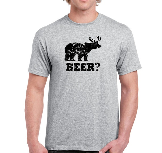 Funny beer t shirt bear deer t shirt redneck hunter shirt gray gift for him birthday gift