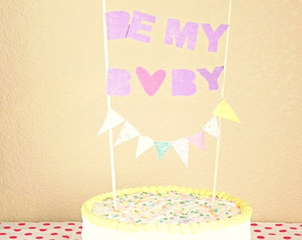 Be My Baby Sentiment Bunting Cake Topper Decoration / Vintage Circus Style