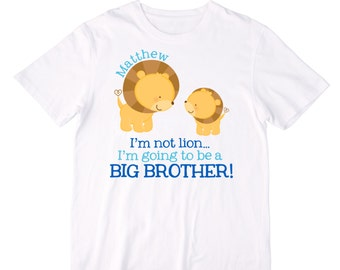 Personalized I'm not lion....I'm going to be a Big Brother Announcement Shirt or Bodysuit - Personalized with ANY name