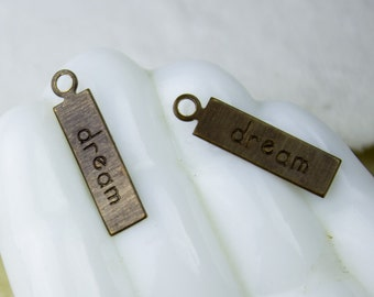 DREAM Affirmation Charm Rustic Rectangle Charms , Inspirational Vintaj Altered Brass Charms / LOW SHIPPING