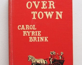 All Over Town by Carol Ryrie Brink Vintage Children Book