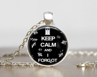 Doctor Who  Keep Calm and I forgot  Image Pendant, Doctor Who jewelry , Doctor Who pendant,  Doctor Who Necklace