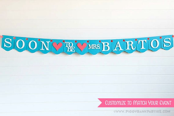 Soon to be Mrs. Banner : Bridal Shower Sign // Wedding Banner // Wedding Sign // Shower Decoration // Photo Prop // CUSTOMIZE Color & Style