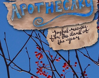 The Winter Apothecary | Joyful Recipes for the Dark of the Year | Winter Solstice Gift Yule Holiday Herb Herbal Tea Organic Christmas