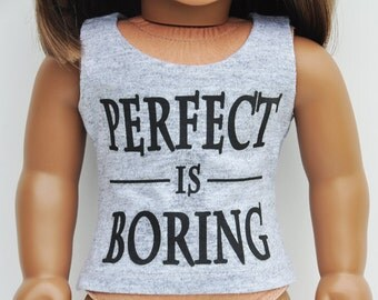 """AG Doll Clothes - Custom Graphic Tee - """"Perfect is Boring"""", Tank Top, Tshirt, 18 inch doll"""