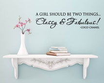 A Girl Should Be Two Things, Classy & Fabulous - Coco Chanel Vinyl Decal, Coco Chanel Vinyl Wall Quote, Bathroom Vinyl, Bedroom Vinyl, 30x7