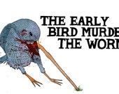The Early Bird Murders The Worm (2014) - Darren Cullen. Limited edition giclee print