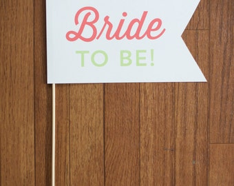 Photo Prop - Bride to Be - Bridal Shower Collection