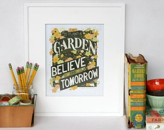 to plant a garden is to believe in tomorrow, hand-lettered print