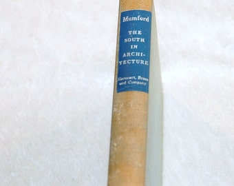 "Rare Vintage First Edition -  ""The South in Architecture"" by Lewis Mumford - 1941"