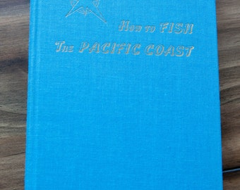 How to Fish the Pacific Coast Journal